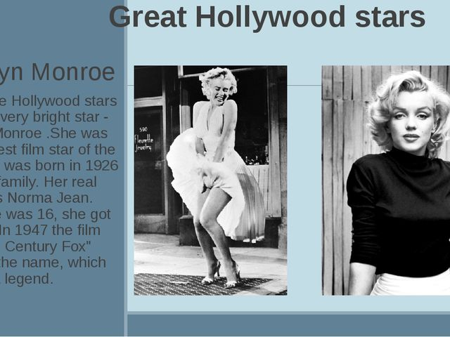 Great Hollywood stars Marylyn Monroe Among the Hollywood stars there is a ve...