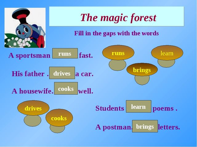 The magic forest A sportsman ………. fast. Fill in the gaps with the words His...