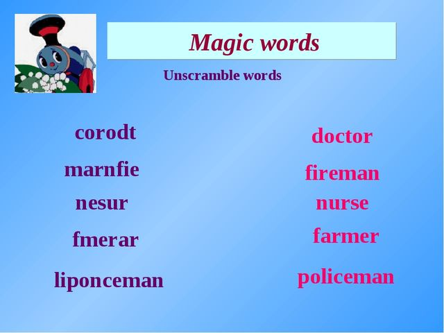 Magic words Unscramble words corodt marnfie nesur policeman nurse fireman fa...