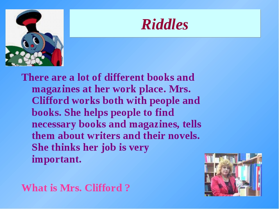 Riddles There are a lot of different books and magazines at her work place. M...