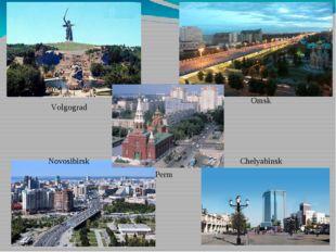 Volgograd Omsk Novosibirsk Chelyabinsk Perm