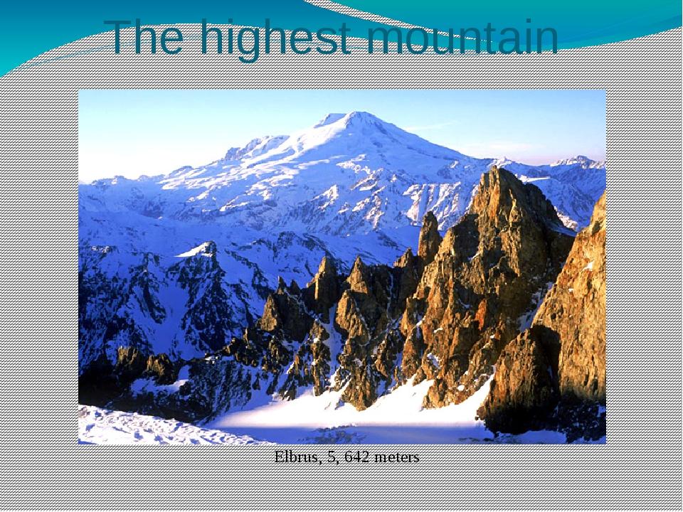 The highest mountain Elbrus, 5, 642 meters