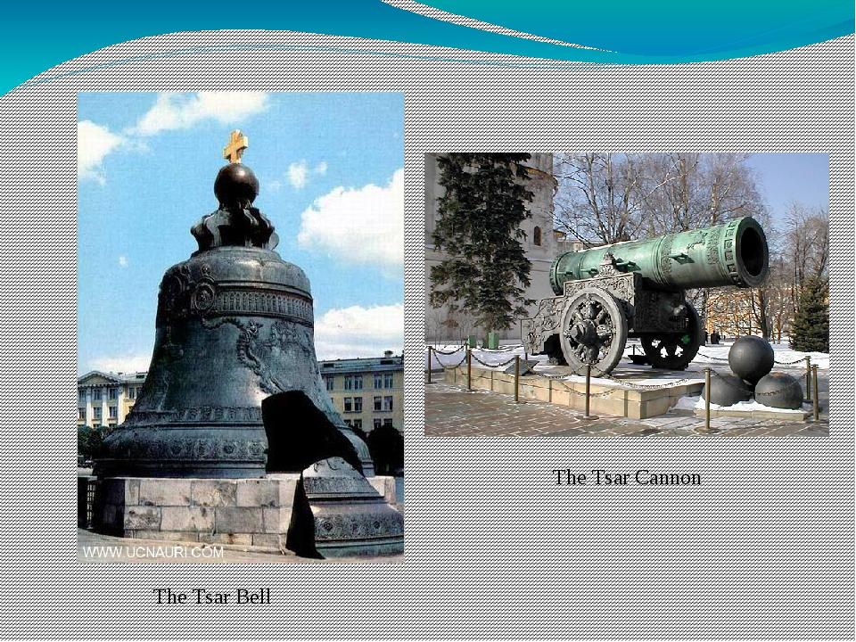 The Tsar Bell The Tsar Cannon