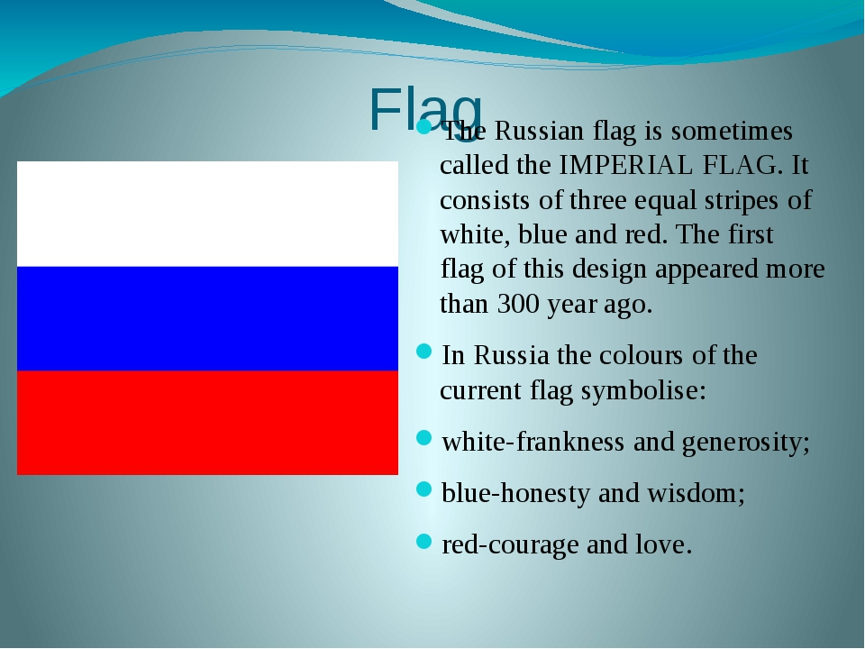Flag The Russian flag is sometimes called the IMPERIAL FLAG. It consists of t...