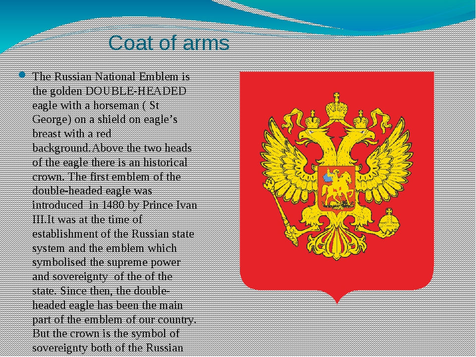 Coat of arms The Russian National Emblem is the golden DOUBLE-HEADED eagle wi...