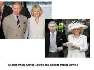 Charles Philip Arthur George and Camilla Parker Bowles