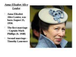 Anna Elizabet Alice Louise Anna Elizabet Alice Louise, was born August 15, 19