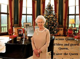God save the Queen, God save our gracious Queen , God bless and guard Queen,