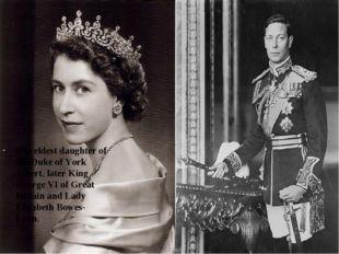 The eldest daughter of the Duke of York Albert, later King George VI of Grea