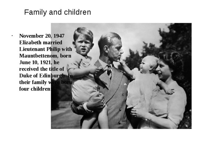 Family and children November 20, 1947 Elizabeth married Lieutenant Philip wit...