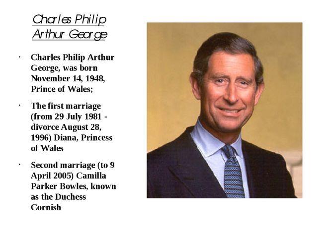 Charles Philip Arthur George Charles Philip Arthur George, was born November...
