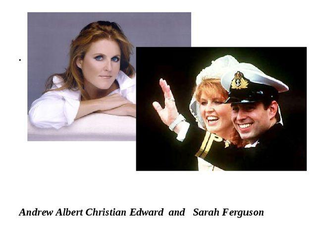 Andrew Albert Christian Edward and Sarah Ferguson
