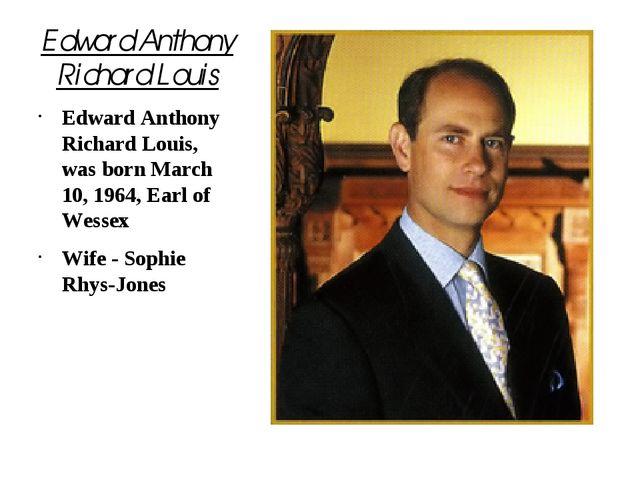 Edward Anthony Richard Louis Edward Anthony Richard Louis, was born March 10,...
