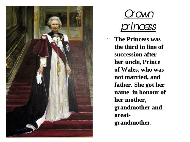 Crown princess The Princess was the third in line of succession after her unc...