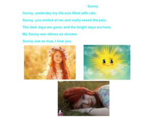 Sunny Sunny, yesterday my life was filled with rain. Sunny, you smiled at me