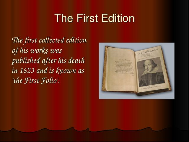 The First Edition The first collected edition of his works was published afte...