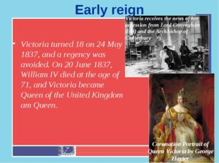 Victoria turned 18 on 24 May 1837, and a regency was avoided. On 20 June 1837
