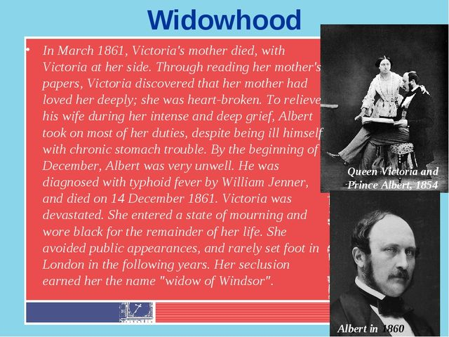 Widowhood In March 1861, Victoria's mother died, with Victoria at her side. T...