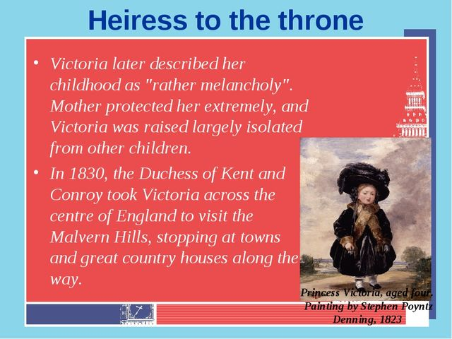 "Heiress to the throne Victoria later described her childhood as ""rather melan..."