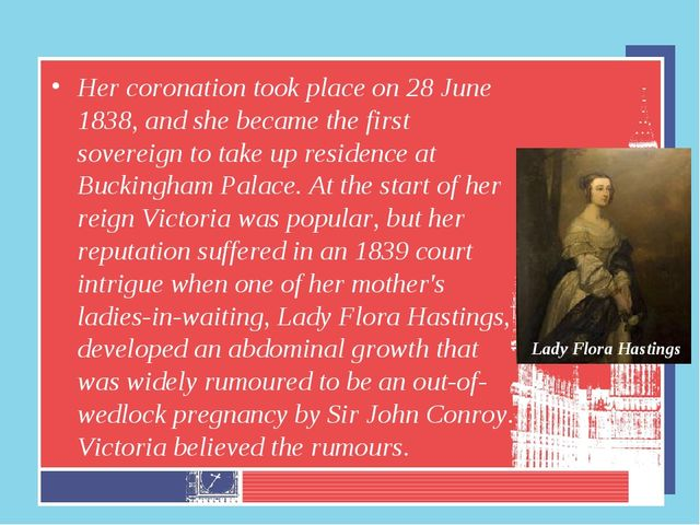 Her coronation took place on 28 June 1838, and she became the first sovereign...