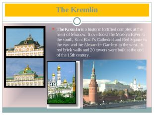 The Kremlin is a historic fortified complex at the heart of Moscow. It overlo