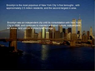 Brooklyn is the most populous of New York City 's five boroughs , with approx