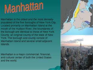 Manhattan is the oldest and the most densely-populated of the five boroughs o