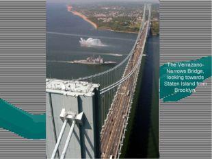 The Verrazano-Narrows Bridge, looking towards Staten Island from Brooklyn.