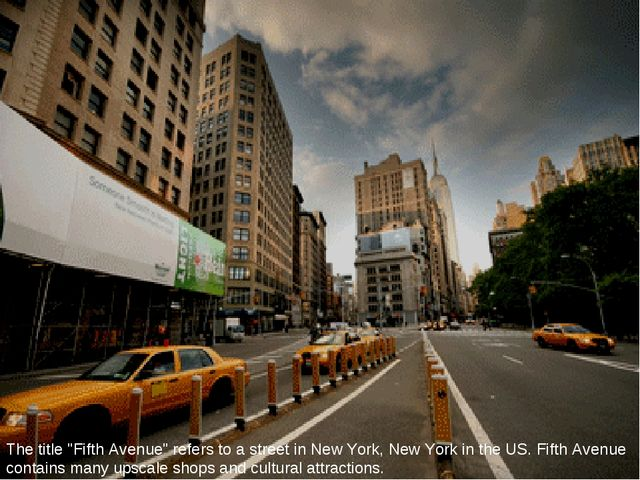 """The title """"Fifth Avenue"""" refers to a street in New York, New York in the US...."""