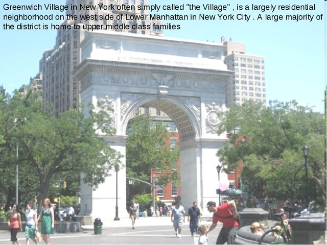 """Greenwich Village in New York often simply called """"the Village"""" , is a largel..."""