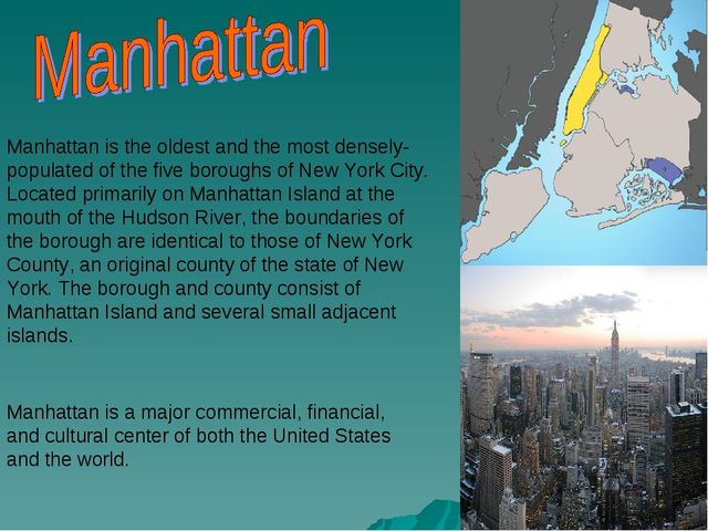 Manhattan is the oldest and the most densely-populated of the five boroughs o...