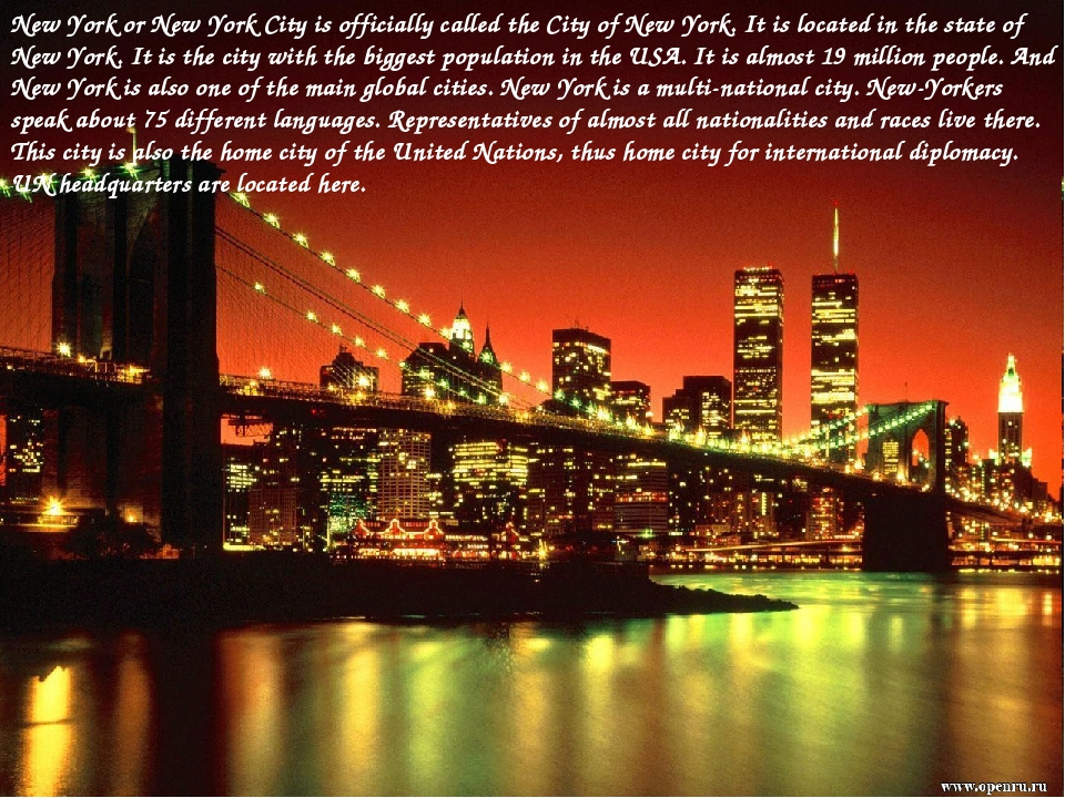New York or New York City is officially called the City of New York. It is lo...