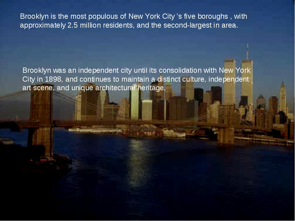 Brooklyn is the most populous of New York City 's five boroughs , with approx...
