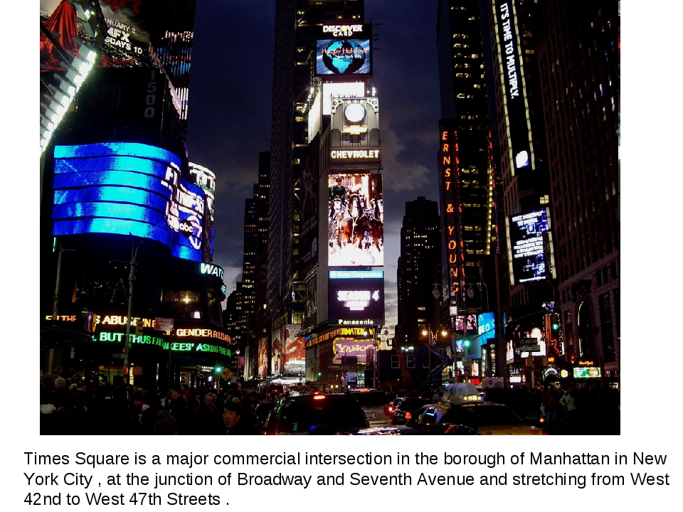 Times Square is a major commercial intersection in the borough of Manhattan i...