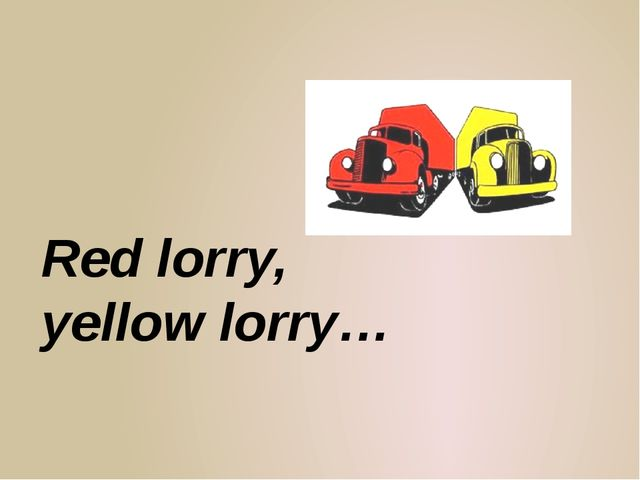 Red lorry, yellow lorry…