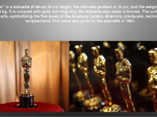 """""""Oscar"""" is a statuette of about 33 cm height, the diameter podium is 13 cm, a"""