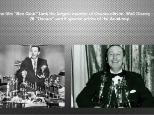 """The film """"Ben Gour"""" took the largest number of Oscars-eleven. Walt Disney - t"""