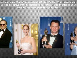 """For the best man's role """"Oscar"""" was awarded to Robert De Niro, Tom Hanks, Jac"""