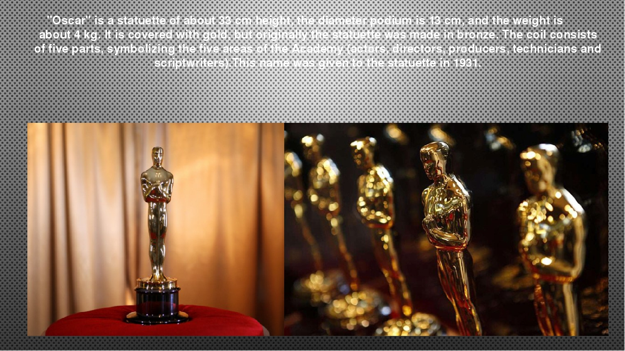 """""""Oscar"""" is a statuette of about 33 cm height, the diameter podium is 13 cm, a..."""
