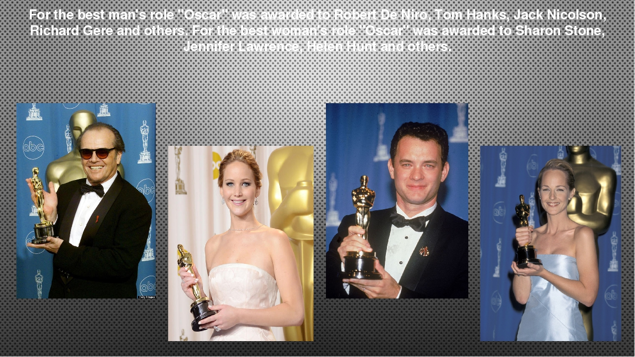 """For the best man's role """"Oscar"""" was awarded to Robert De Niro, Tom Hanks, Jac..."""