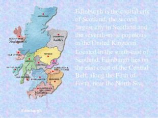 Edinburgh is the capital city of Scotland, the second largest city in Scotlan