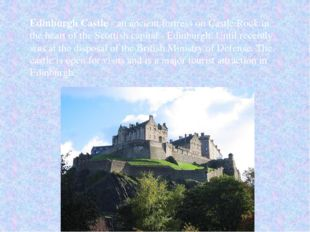 Edinburgh Castle - an ancient fortress on Castle Rock in the heart of the Sco