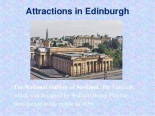 Attractions in Edinburgh The National Gallery of Scotland. The building, whic