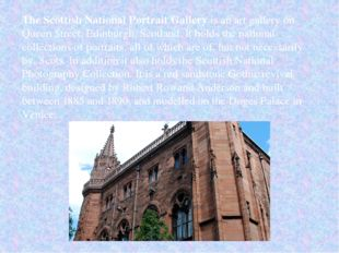 The Scottish National Portrait Gallery is an art gallery on Queen Street, Edi