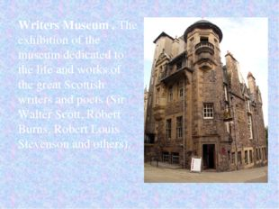 Writers Museum . The exhibition of the museum dedicated to the life and works