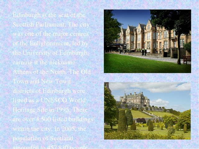 Edinburgh is the seat of the Scottish Parliament. The city was one of the maj...
