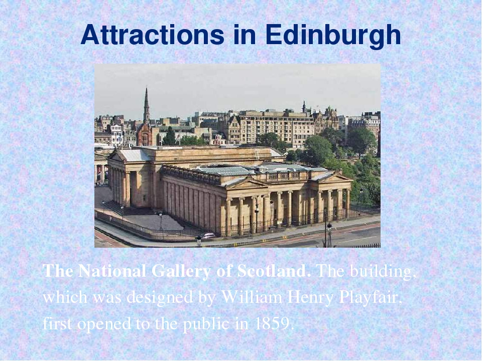 Attractions in Edinburgh The National Gallery of Scotland. The building, whic...