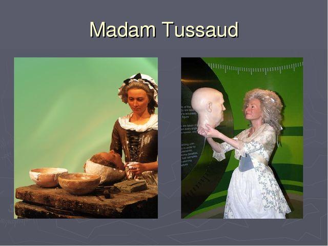 Madam Tussaud