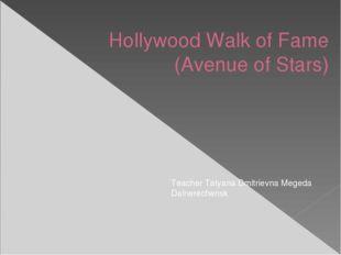 Hollywood Walk of Fame (Avenue of Stars) Teacher Tatyana Dmitrievna Megeda Da