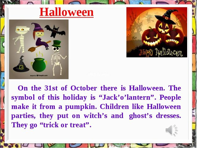 Halloween On the 31st of October there is Halloween. The symbol of this holid...